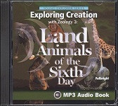 Apologia Exploring Creation with Zoology 3 Land Animals of the Sixth Day MP3 Audio CD