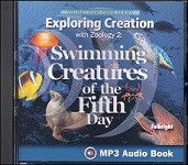 Apologia Exploring Creation with Zoology 2 Swimming Creatures of the Fifth Day MP3 Audio CD