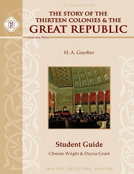 The Story of the Thirteen Colonies & Great Republic Student Guide