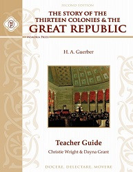 The Story of the Thirteen Colonies& Great Republic Teacher Guide
