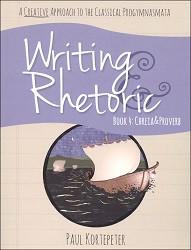 Writing & Rhetoric Book 4: Chreia & Proverb Student Edition