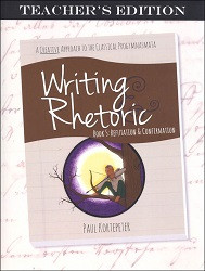 Writing & Rhetoric Book 5: Refutation & Confirmation Teacher's Edition