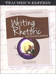 Writing & Rhetoric Book 5: Refutation & Confirmation Teacher's Edition