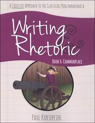 Writing & Rhetoric Book 6: Commonplace Student Edition