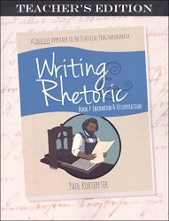 Writing & Rhetoric Book 7: Encomium & Vituperation Teacher's Edition