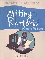 Writing & Rhetoric Book 7: Encomium & Vituperation Student Edition