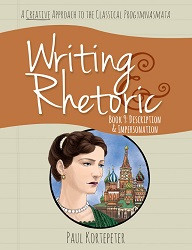 Writing & Rhetoric Book 9: Description & Impersonation Student Edition