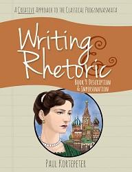 Writing & Rhetoric Book 9: Description & Impersonation Student Edition