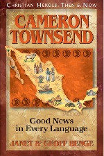 Christian Heroes Then & Now: Cameron Townsend  Good News in Every Language