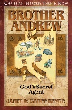 Christian Heroes Then & Now: Brother Andrew  God's Secret Agent