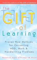 The Gift of Learning: Proven New Methods for Correcting ADD, Math and Handwriting Problems