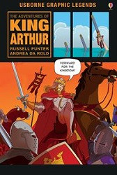 Adventures of King Arthur  (Usborne Graphic)