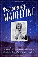*One Free Book With Every $50* - Becoming Madeleine: A Biography of the Author of A Wrinkle in Time by Her Granddaughters