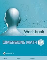 Dimensions Math  6A Workbook