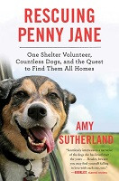 70% Off Sale - Rescuing Penny Jane: One Shelter Volunteer, Countless Dogs, and the Quest to Find Them All Homes