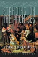 40% Off Sale - Standing on the Promises:  A Handbook of Biblical Childrearing