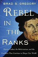 75% Off Sale - Rebel in the Ranks: Martin Luther, the Reformation, and the Conflicts That Continue to Shape Our World