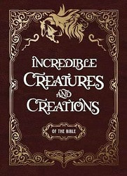70% Off Sale - Incredible Creatures and Creations of the Bible