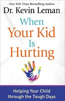 70% Off Sale - When Your Kid is Hurting: Helping Your Child Through the Tough Days