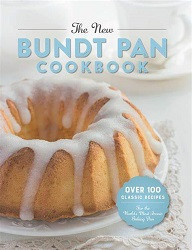 75% Off Sale - New Bundt Pan Cookbook:  Over 100 Classic Recipes For the World's Most Iconic Baking Pan
