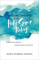 75% Off Sale - Understanding the Holy Spirit Today: A Biblical Perspective of God's Power and Action