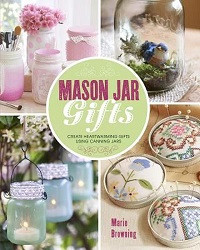 75% Off Sale - Mason Jar Gifts: Create Heartwarming Gifts Using Canning Jars
