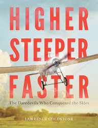75% Off Sale - Higher, Steeper, Faster: The Daredevils Who Conquered the Skies