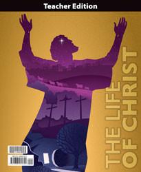 Bible 8: The Life of Christ Teacher's Edition (1st ed.)