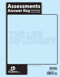 Bible 8: The Life of Christ Assessments Answer Key (1st ed.)