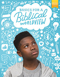 Bible 6 - Basics For a Biblical Worldview Student Text