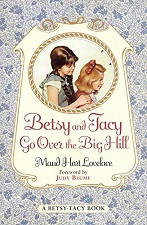*One Free Book With Every $50* - Betsy & Tacy Go Over the Big Hill