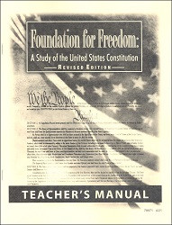 Foundation for Freedom: Study of the United States Constitution Teacher's Manual  Revised Edition