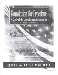 Foundation for Freedom: Study of the United States Constitution Quiz & Test Packet Revised Ed.