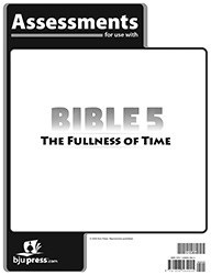 Bible 5: The Fullness of Time Assessments (1st ed.)