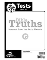 Bible Truths Level C Lessons from the Early Church Tests Answer Key (4th edition)