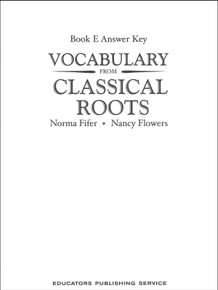 Vocabulary from Classical Roots E Key