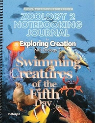 Apologia Exploring Creation with Zoology 2 - Swimming Creatures of the Fifth Day Notebooking Journal