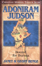 Christian Heroes Then & Now: Adoniram Judson: Bound for Burma