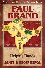 Christian Heroes Then & Now: Paul Brand: Helping Hands