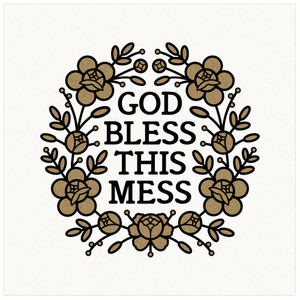 God Bless This Mess Art Print