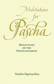 Meditations for Pascha: Reflections of the Pentecostarion