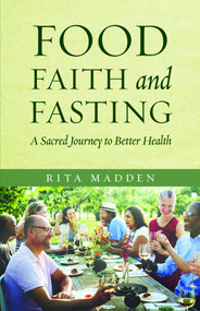 Food, Faith, and Fasting: A Sacred Journey to Better Health