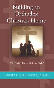 Building an Orthodox Christian Home (booklet)