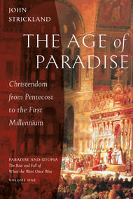 The Age of Paradise: Christendom from Pentecost to the First Millennium ebook