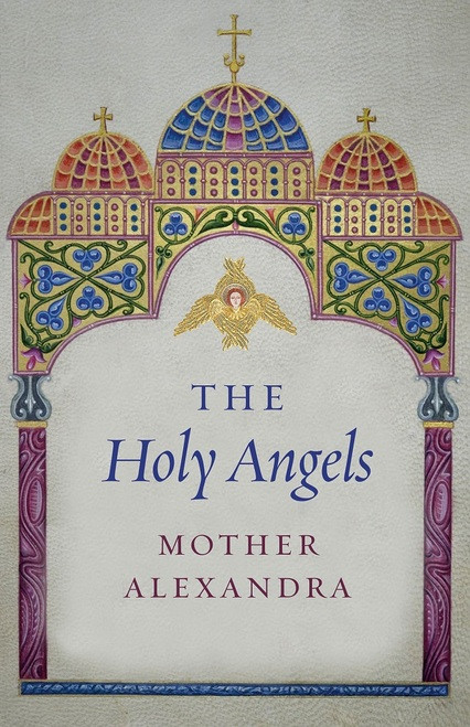 The Holy Angels ebook by Mother Alexandra
