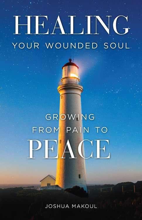 Healing Your Wounded Soul: Growing from Pain to Peace