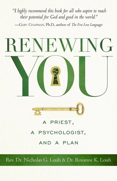Renewing You: A Priest, a Psychologist, and a Plan ebook by Rev. Dr. Nicholas G. Louh and Dr. Roxanne K. Louh