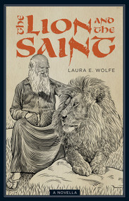 The Lion and the Saint ebook Laura E. Wolfe