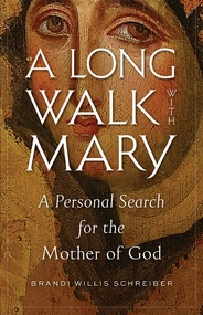 A Long Walk with Mary: A Personal Search for the Mother of God ebook