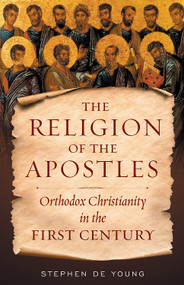 The Religion of the Apostles: Orthodox Christianity in the First Century eBook
